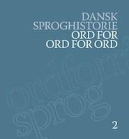 Andet bind af Dansk Sproghistorie er udkommet