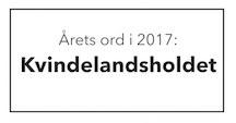 """""""Kvindelandsholdet"""" er kåret til Årets Ord i 2017"""