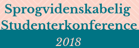 Sprogvidenskabelig Studenterkonference 2018